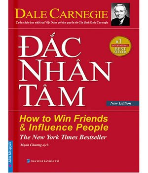 Đắc Nhân Tâm (How to Win Friends and Influence People)