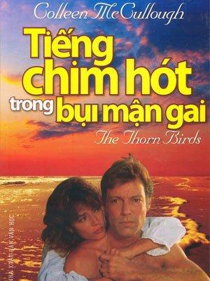 Tiếng Chim Hót Trong Bụi Mận Gai là tiểu thuyết tình cảm hay nhất hiện nay.