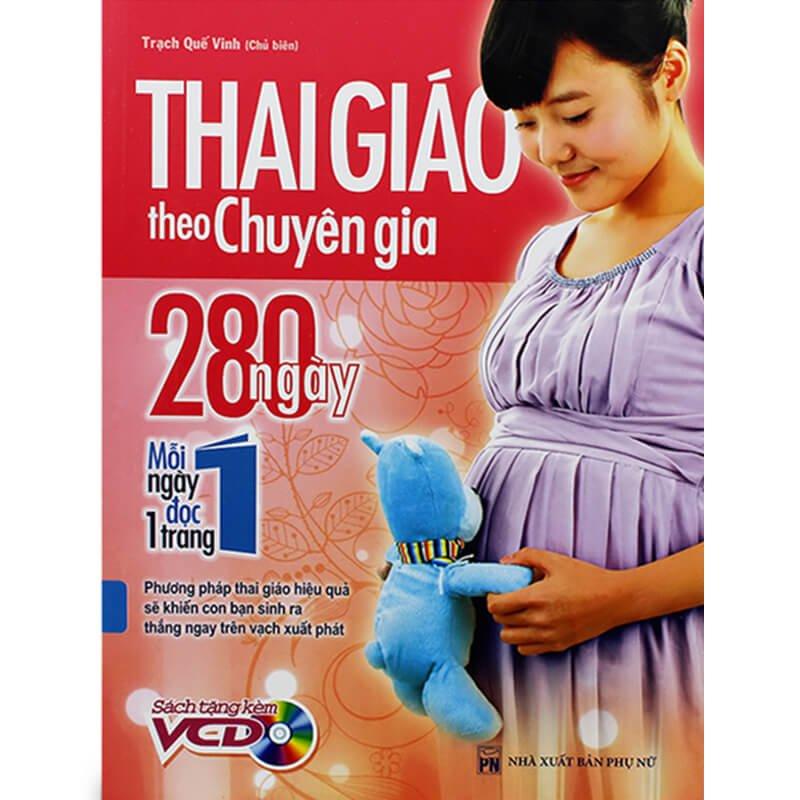 Sách hay cho bà bầu: Thai Giáo Theo Chuyên Gia - 280 Ngày - Mỗi Ngày Đọc Một Trang