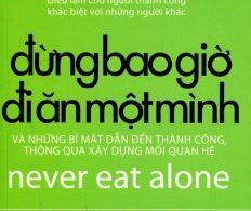 Đừng bao giờ đi ăn một mình - Sách hay nên đọc