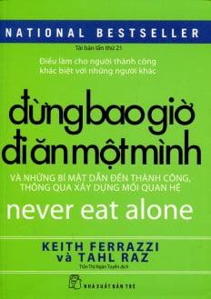 Đừng Bao Giờ Đi Ăn Một Mình (Never Eat Alone)