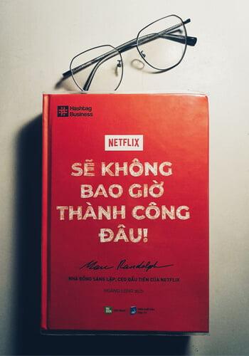 Netflix Sẽ Không Bao Giờ Thành Công Đâu - Sách hay về Marketing
