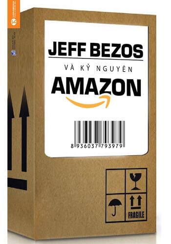 Jeff Bezos Và Kỷ Nguyên Amazon - Sách hay về Marketing và bán hàng