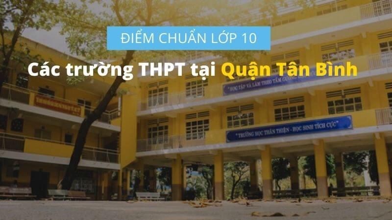 Điểm chuẩn lớp 10 năm 2020 - 2021 TPHCM tại Quận Tân Bình